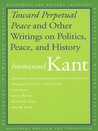 Cover Toward Perpetual Peace and Other Writings on Politics, Peace, and History