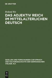 Cover Das Adjektiv reich im mittelalterlichen Deutsch