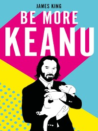Cover Be More Keanu