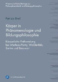 Cover Körper in Phänomenologie und Bildungsphilosophie