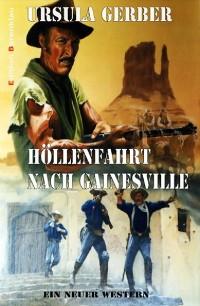 Cover Höllenfahrt nach Gainesville: Ein neuer Western