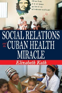 Cover Social Relations and the Cuban Health Miracle