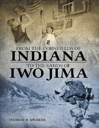 Cover From the Cornfields of Indiana to the Sands of Iwo Jima