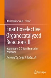 Cover Enantioselective Organocatalyzed Reactions II