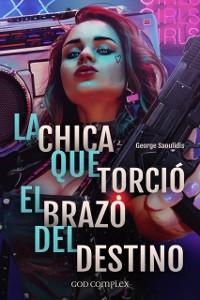 Cover La Chica Que Torcio El Brazo Del Destino