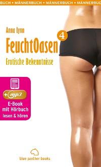 Cover Feuchtoasen 4 | Erotische Bekenntnisse | Erotik Audio Story | Erotisches Hörbuch