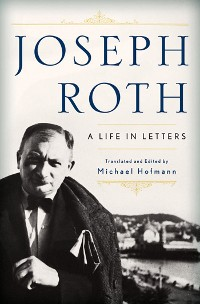 Cover Joseph Roth: A Life in Letters