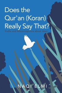 Cover Does the Qur'an (Koran) Really Say That?
