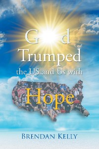 Cover God Trumped the US and Us with Hope