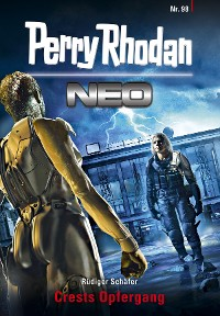 Cover Perry Rhodan Neo 98: Crests Opfergang