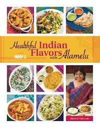 Cover Healthful Indian Flavors with Alamelu
