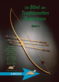 Cover Die Bibel des Traditionellen Bogenbaus Band 3