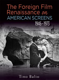 Cover The Foreign Film Renaissance on American Screens, 1946-1973
