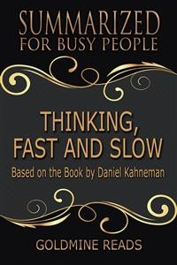 Cover Thinking, Fast and Slow - Summarized for Busy People