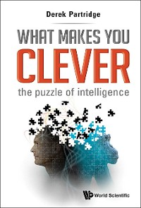 Cover What Makes You Clever: The Puzzle Of Intelligence