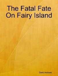 Cover The Fatal Fate On Fairy Island
