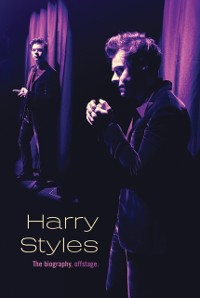 Cover Harry Styles: The Biography, Offstage