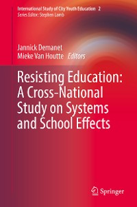 Cover Resisting Education: A Cross-National Study on Systems and School Effects