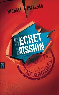 Cover Secret Mission - Das Drogenkartell