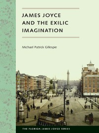 Cover James Joyce and the Exilic Imagination