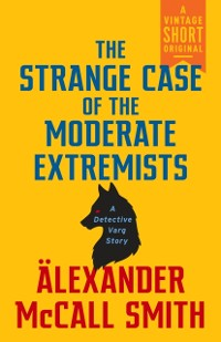 Cover Strange Case of the Moderate Extremists