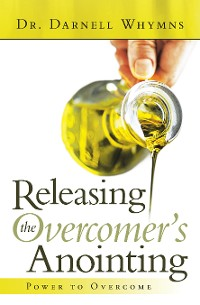 Cover Releasing the Overcomer's Anointing