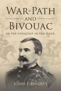 Cover War-Path and Bivouac, Or the Conquest of the Sioux