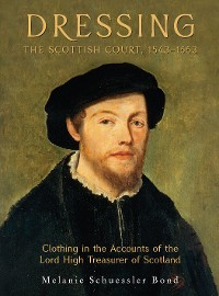 Cover Dressing the Scottish Court, 1543-1553