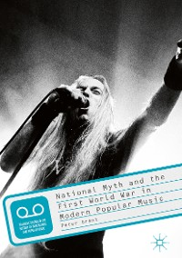 Cover National Myth and the First World War in Modern Popular Music