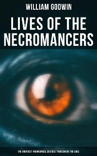 Cover Lives of the Necromancers (The Greatest Paranormal Legends Throughout the Ages)