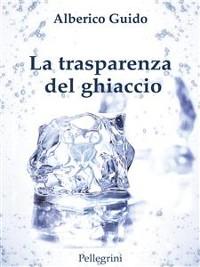Cover La trasperenza del ghiaccio