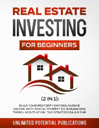 Cover Real Estate Investing for Beginners (2 in 1)