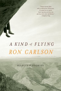 Cover A Kind of Flying: Selected Stories