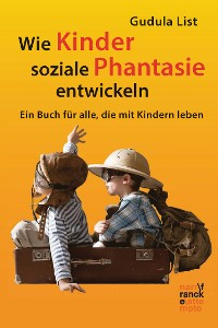 Cover Wie Kinder soziale Phantasie entwickeln