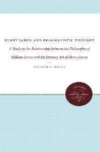 Cover Henry James and Pragmatistic Thought