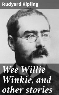 Cover Wee Willie Winkie, and other stories
