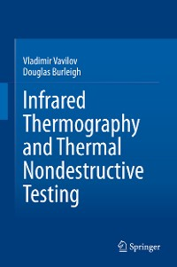 Cover Infrared Thermography and Thermal Nondestructive Testing