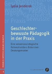 Cover Geschlechterbewusste Pädagogik in der Praxis