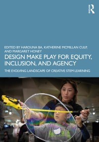 Cover Design Make Play for Equity, Inclusion, and Agency