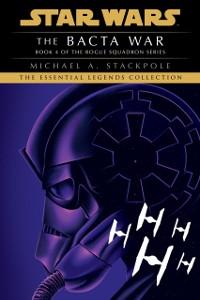 Cover Bacta War: Star Wars Legends (X-Wing)