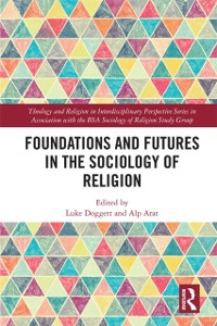 Cover Foundations and Futures in the Sociology of Religion