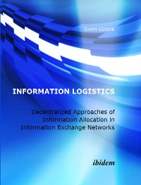 Cover Information Logistics. Decentralized Approaches of Information Allocation in Information Exchange Networks