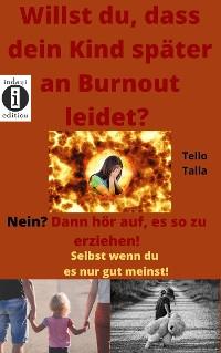 Cover Willst du dass dein Kind später an Burnout leidet? Nein? Dann hör auf, es so zu erziehen!