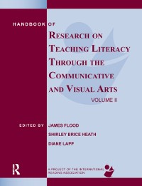 Cover Handbook of Research on Teaching Literacy Through the Communicative and Visual Arts, Volume II