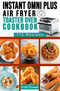 Cover Instant Omni Plus Air Fryer Toaster Oven Cookbook