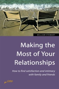 Cover Making the Most of Your Relationships