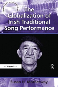 Cover Globalization of Irish Traditional Song Performance