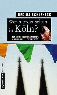 Cover Wer mordet schon in Köln?