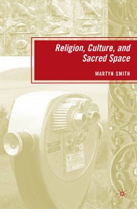 Cover Religion, Culture, and Sacred Space