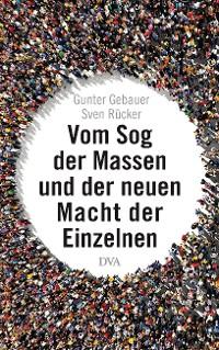 Cover Vom Sog der Massen und der neuen Macht der Einzelnen